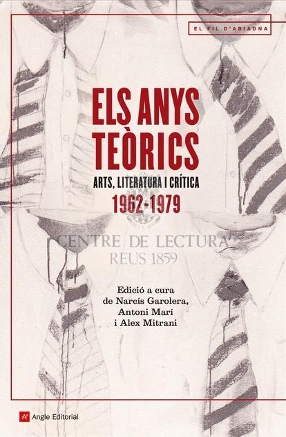 Els Anys teòrics: arts, literatura i crítica 1962-1979