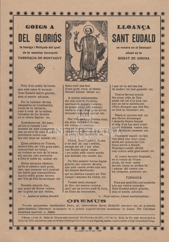 Goigs a lloança del gloriós Sant Eudald, la imatge i relíquia del qual es venera en el Santuari de la mateixa invocació situat en la Parróquia de Montagut, Bisbat de Girona