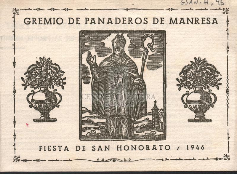 Gremio de Panaderos de Manresa. Fiesta de San Honorato, 1946. Goigs en alabansa de Sant Honorat Arquebisbe de Arles, que se venera en sa propia hermita, situada en lo terme de Solsona