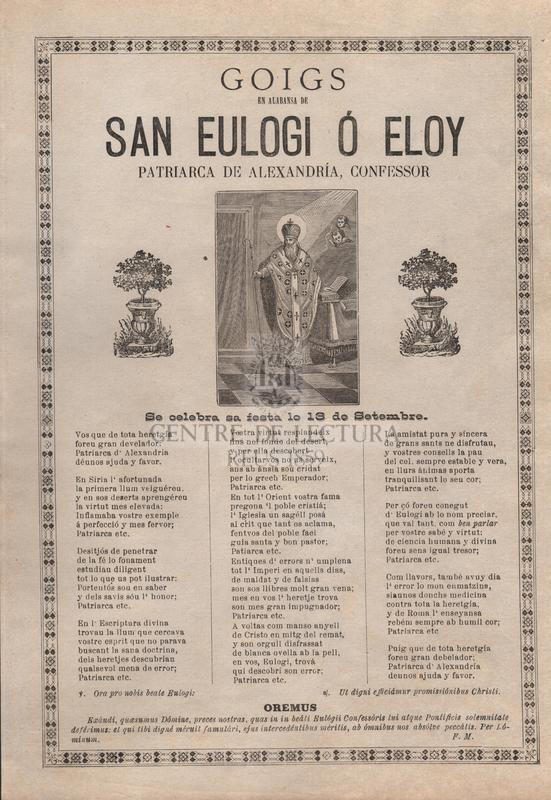 Goigs en alabansa de San Eulogi ó Eloy, patriarca de Alexandria, confessor. Se celebra sa festa lo 13 de setembre