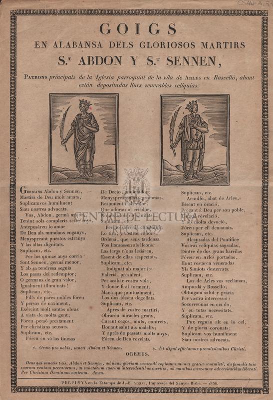 Goigs en alabansa dels gloriosos martirs S.t Abdon y S.t Sennen, Patrons principals de la Iglesia parroquial de la vila de Arles en Rosselló, ahont están depositadas llurs venerables reliquias.