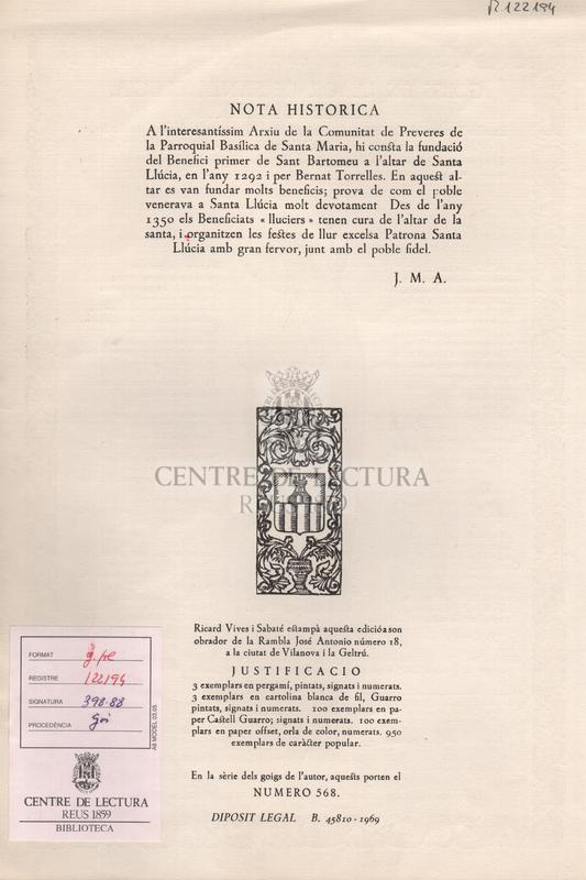 Goigs en llaor de Santa Llucia, verge i martir. Excelsa Patrona de la reverenda Comunitat de Preveres de la Basílica de Santa Maria de Vilafranca del Penedés i constituida durant l'any 1350.