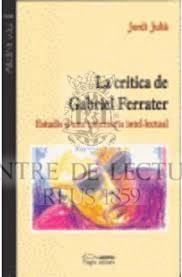 La Crítica de Gabriel Ferrater: estudis d'una trajectòria intel·lectual