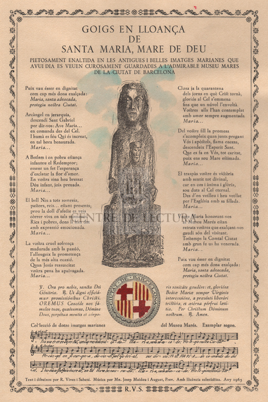 Goigs en lloança de Santa Maria, Mare de Déu, pietosament enaltida en les antigues i belles imatges marianes que avui dia es veuen curosament guardades a l'admirable museu Mares de la Ciutat de Barcelona.