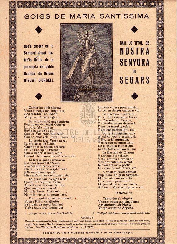 Goigs de Maria Santissima que's canten en lo Santuari situat entre'ls limits de la parroquia del poble bastida de Ortons Bisbat d'Urgell baix lo titol de Nostra Senyora de Segars