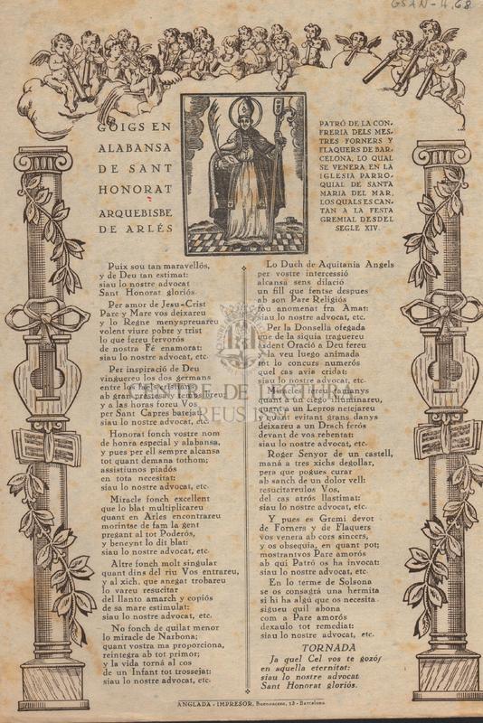 Goigs en alabansa de Sant Honorat Arquebisbe de Arlés. Patró de la confreria dels Mestres Forners y Flaquers de Barcelona, lo qual se venera en la iglesia parroquial de Santa Maria del Mar, los quals es canten a la festa gremial desdel segle XIV