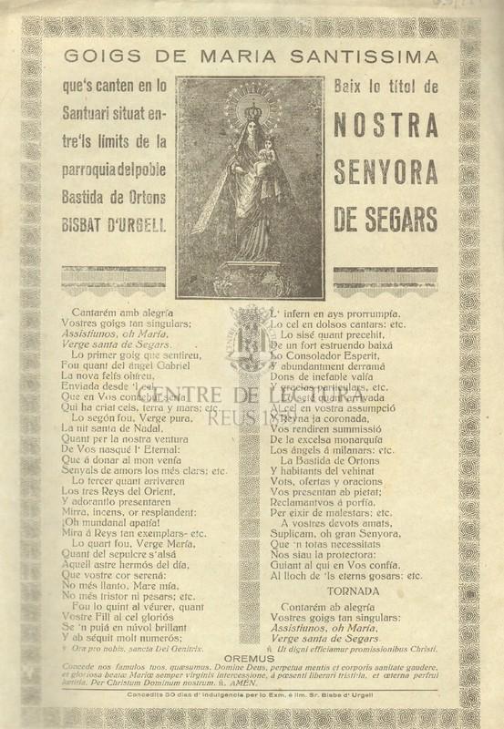 Goigs de Maria Santissima que's canten en lo Santuari situat entre'ls límits de la parroquia del poble Batida de Ortons Bisbat d'Urgell. Baix lo títol de Nostra Senyora de Segars