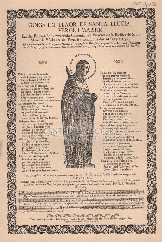 Goigs en llaor de Santa Llucia. Verge i Martir Excelsa Patrona de la reverenda Comunitat de Preveres de la Basílica de Santa Maria de Vilafranca del Penedés i constituida durant l'any 1350.