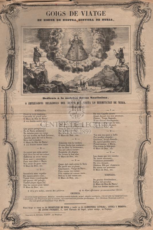 Goigs de Viatge en honor de Nostra Senyora de Nuria, dedicats á la mateixa Reyna Santissima, o impressions religioses del devot que visita lo hermitatge de Nuria.