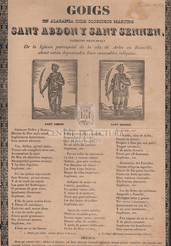 Goigs en alabansa dels gloriosos mártirs Sant Abdon y Sant Sennen, Patrons principals de la Iglesia parroquial de la vila de Arles en Rosselló, ahont están depositadas llurs venerables reliquias.