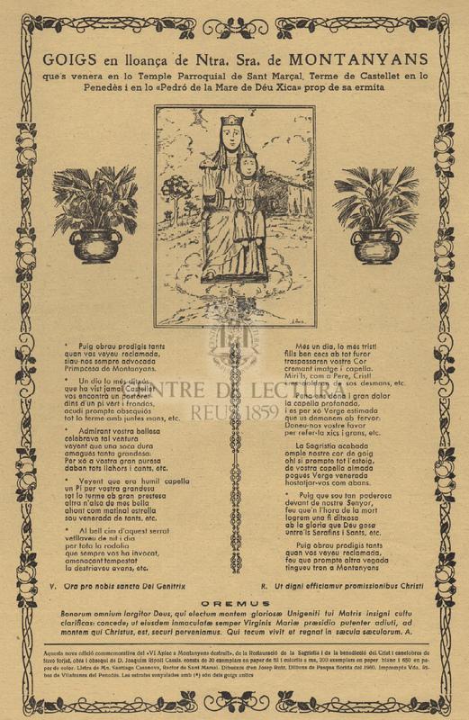 """Goigs en lloança de Ntra. Sra. de Montanyans que's venera en lo Temple Parroquial de Sant Marçal, Terme de Castellet en lo Penedès i en lo """"Pedró de la Mare de Déu Xica"""", prop de sa ermita"""