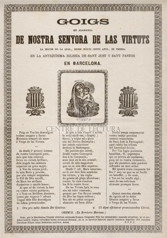 Goigs en alabansa de Nostra Senyora de las Virtuts la imátje de la qual, desde mòlts cents anys, se venera en la antiquísima Iglesia de Sant Junt y Sant Pastor en Barcelona