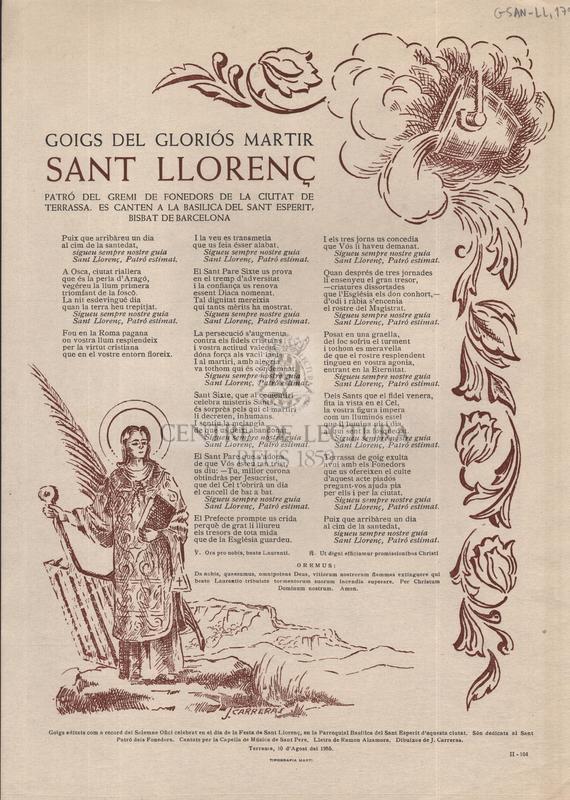 Goigs del Gloriós Màrtir Sant Llorenç, Patró del Gremi de Fonedors de la ciutat de Terrassa. es canten a la Basílica del Sant Esperit, bisbat de Barcelona