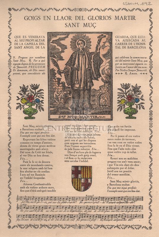 Goigs en llaor del glorios martir Sant Muç que es venerava al seu propi altar de la capella del Sant Angel de la Guarda, que estava aixecada al carrer de l'Hospital de Barcelona