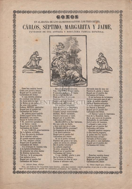 Gozos en alabanza de los gloriosos santos: los tres reyes, Cárlos, séptimo, Margarita y Jaime, patronos de una antigua y nobilisima familia española