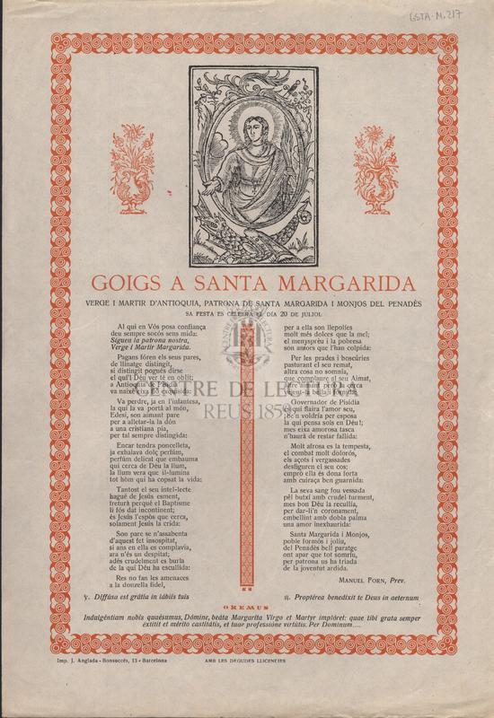Goigs a Santa Margarida verge i martir d'Antioquia, patrona de Santa Margarida i Monjos del Penedès. Sa festa es celebra el día 20 de juliol.