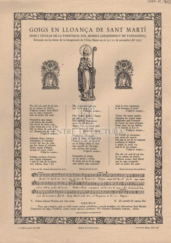 Goigs en lloança de Sant Martí. Bisbe i titular de la parròquia d'El Morell (Arquebisbat de Tarragona). Estrenats en les festes de la inaguració de l'Altar Major en el 10 i 11 de novembre del 1957