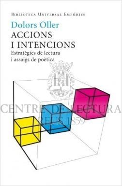 Accions i intencions: estratègies de lectura i assaigs de poètica