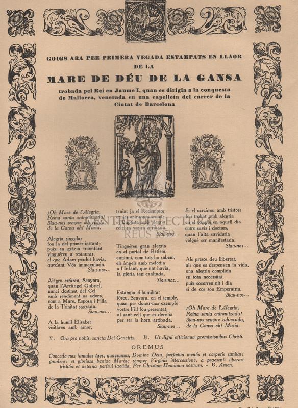 Goigs ara per primera vegada estampats en llaor de la Mare de Déu de la Gansa trobada pel Rei en Jaume I, quan es dirigia a la conquesta de Mallorca, venerada en una capelleta del carrer de la Ciutat de Barcelona