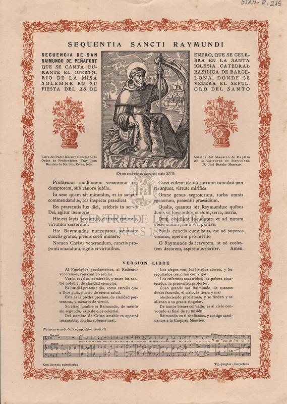 Sequentia Sancti Raymundi. Secuencia de San Raimundo de Peñafort que se canta durante el ofertorio de la misa solemne en su fiesta del 23 de Enero, que se celebra en la Santa  Iglesia Catedral Basilica de Barcelona, donde se venera el sepulcro del Santo