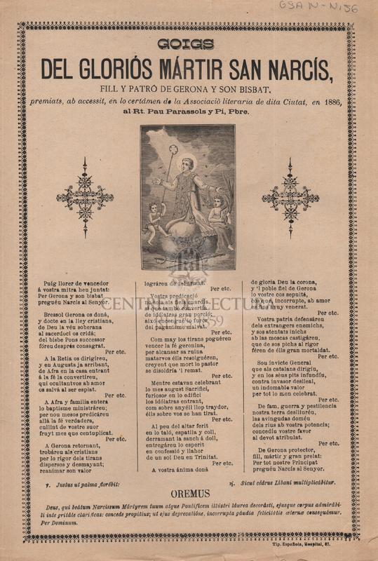 Goigs dels gloriós Mártir San Narcís, fill y patró de Gerona y son Bisbat, premiats, ab accessit, en lo certámen de la Associaciò literaria de dita Ciutat, en 1886, al Rt. Pau Parassols i Pi. Pbre