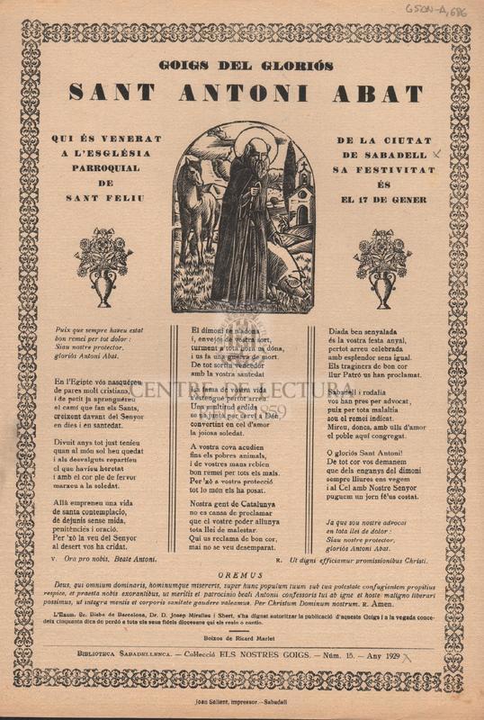 Goigs del gloriós Sant Antoni Abat qui és venerat a l'església parroquial de Sant Feliu de la ciutat de Sabadell. Sa festivitat és el 17 de gener.