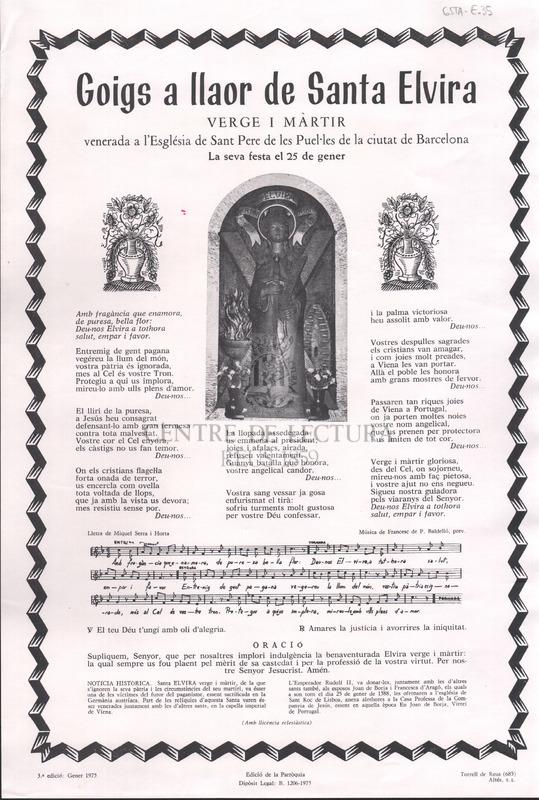 Goigs a llaor de Santa Elvira verge i màrtir venerada a l'Església de Sant Pere de les Puel·les de la ciutat de Barcelona. La seva festa el 25 de gener.