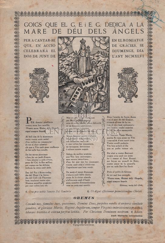 Goigs que el G.E. i E.G. dedica a la Mare de Déu dels Àngels per a cantar-se en el romiatge que, en acció de gràcies, se celebrarà el diumenge, dia dos de juny de l'any MCMXLVI.