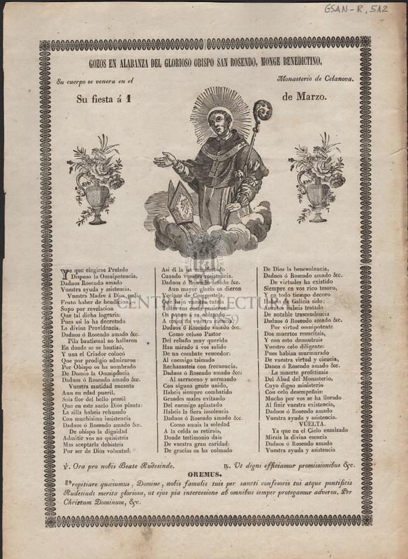 Gozos en alabanza del glorioso obispo San Rosendo, Monge Benedictino. Su cuerpo se venera en el Monasterio de Celanova. Su fiesta á 1 de Marzo