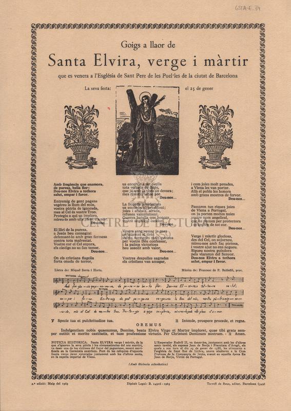 Goigs a llaor de Santa Elvira, verge i màrtir que es venera a l'església de Sant Pere de les Puel·les de la ciutat de Barcelona. La seva festa: el 25 de gener.