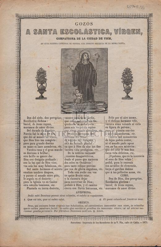 Gozos a Santa Escolástica, vírgen, compatrona de la ciudad de Vich, en cuya iglesia catedral se venera una insigne reliquia de la misma santa.