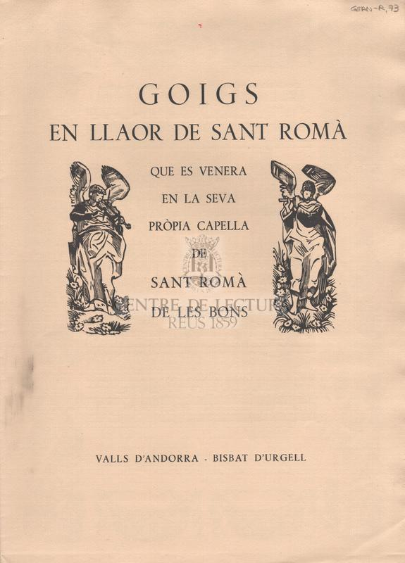 Goigs en llaor de Sant Romà que es venera en la seva pròpia capella de Sant Romà de les Bons Valls d'Andorra Bisbat d'Urgell.