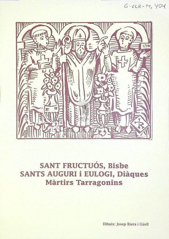 Sant Fructuós, bisbe Sant s Auguri i Eulogi, diàques màrtirs tarragonins
