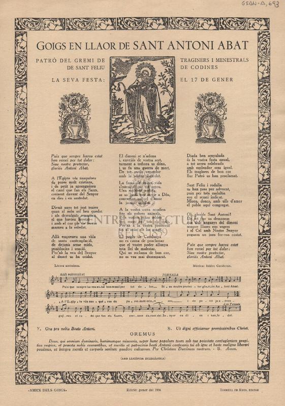 Goigs en llaor de Sant Antoni Abat patró del gremi de traginers i menestrals de Sant Feliu de Codines. La seva festa: el 17 de gener.