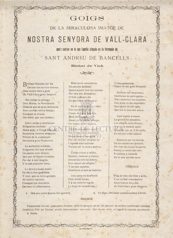 Goigs de la miraculosa imatge de la Nostra Senyora de Vall-Clara que's cantan en la sua Capella situada en la Parroquia de Sant Andreu de Bancells , Bisbat de Vich