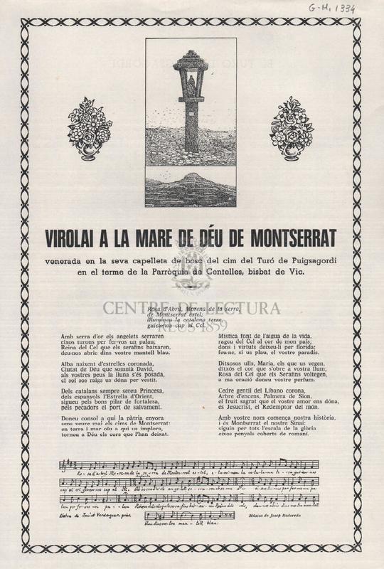 Virolai a la Mare de Déu de Montserrat venerada en la seva capelleta de bosc del cim del Turó de Puigsagordi en el terme de la Parròquia de Centelles, bisbat de Vic.