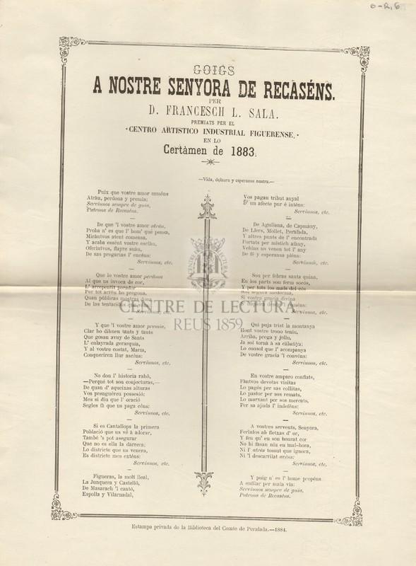 """Goigs a Nostre Senyora de Recásens. per D. Francesch L. Sala, premiats per el """"Centro artistico industrial figuerense"""" en lo Certamen de 1883"""