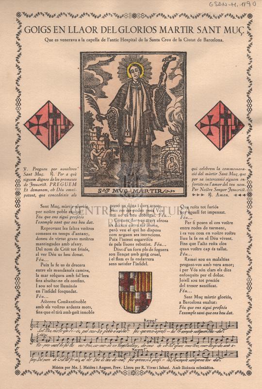 Goigs en llaor del glorios martir Sant Muç que es venerava a la caeplla de l'antic Hospital de la Santa Creu de la Ciutat de Barcelona
