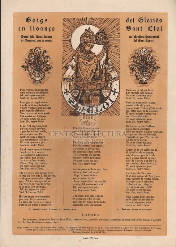 Goigs en lloança del gloriós Sant Eloi, patró dels metal·lúrgics de Terrassa, que es venera en l'Església Parroquial del Sant Esperit