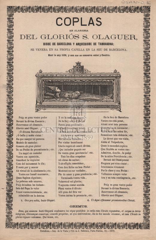 Coplas en alabansa del gloriós S. Olaguer, bisbe de Barcelona y Arquebisbe de Tarragona; se venera en sa propia capella en la Seu de Barcelona. Morí lo any 1136 y son cos se conserva enter y flexible
