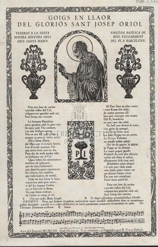 Goigs en llaor del gloriós Sant Josep Oriol. Venerat a la Santa Església Basílica de Nostra Senyora dels Reis, vulgarment dita Santa Maria del Pi, a Barcelona