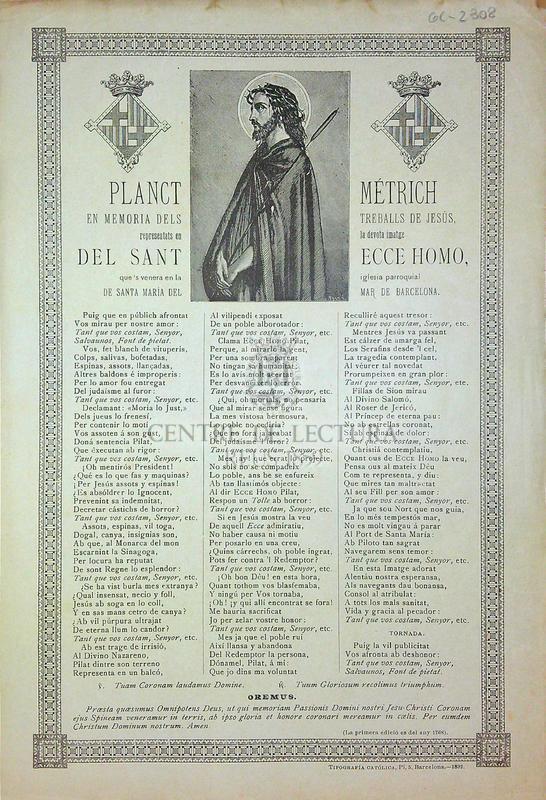 Planct métrich en memoria dels treballs de Jesús, representats en la devota imatge del Sant Ecce Homo, que's venera en la iglesia parroquial de Santa Maria del Mar de barcelona