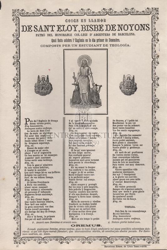 Goigs en llahor de sant Eloy, bisbe de Noyons patró del honorable Col·legi d'Argenters de Barcelona. Qual festa celebra l'Esglesia en lo dia primer de desembre