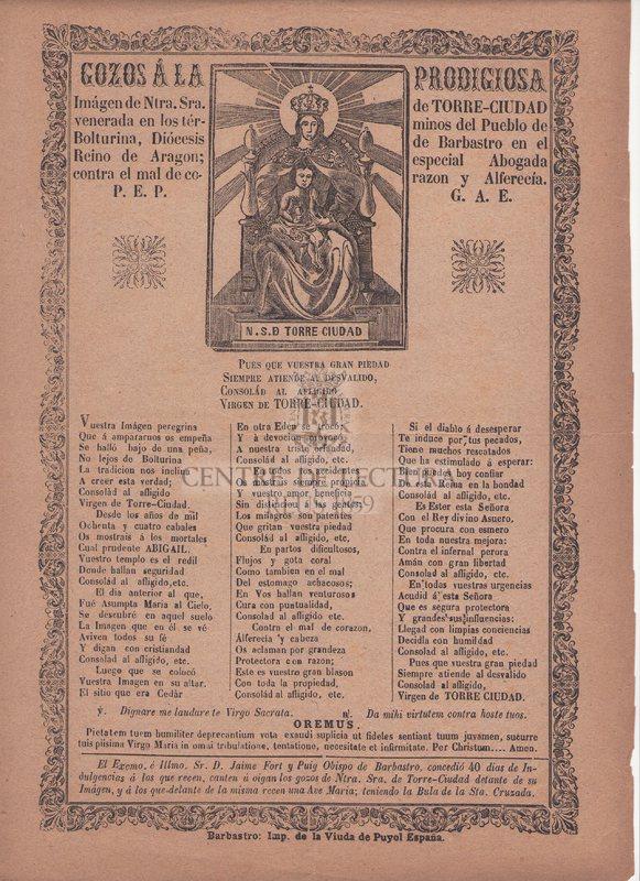 Gozos á la prodigiosa Imágen de Ntra. Sra. de Torre-Ciudad venerada en los términos del Publeo de Bolturina, Diócesis de Barbastro en el Reina de Aragon: especial Abogada contra el mal de corazon y Alferecía