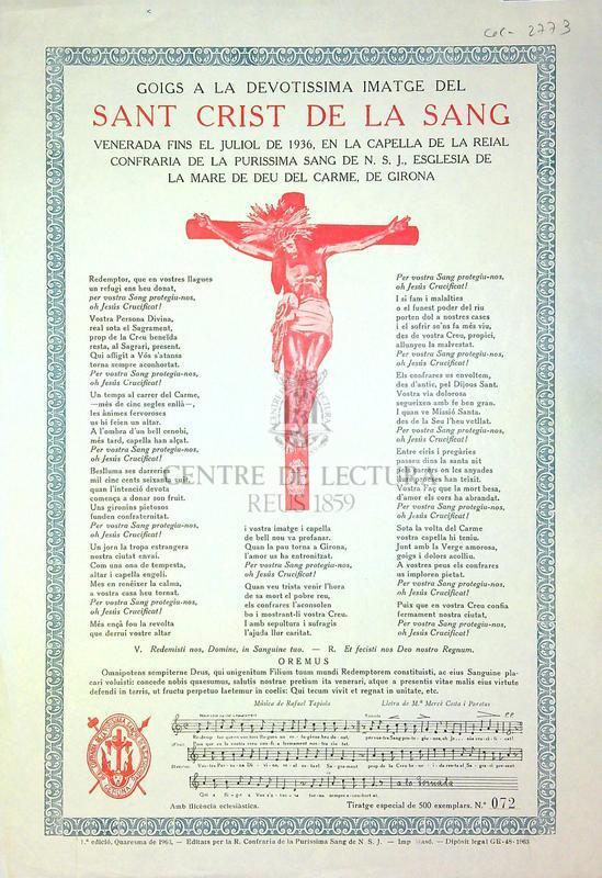 Goigs a la devotissima imatge del Sant Crist de la Sang venerada fins el juliol de 1936, en la capella de la reial confraria de la purissima sang de N.S.J., esglesia de la Mare de Deu del Carme, de Girona