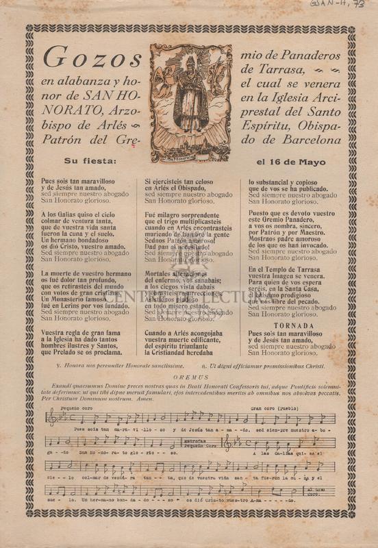 Gozos en alabanza y honor se San Honorato. Arzobispo de Arlés. Patrón del Gremio de Panaderos de Tarrasa, el cual se venera en la Iglesia Arciprestal del Santo Espíritu, Obispado de Barcelona. Su fiesta: el 16 de Mayo