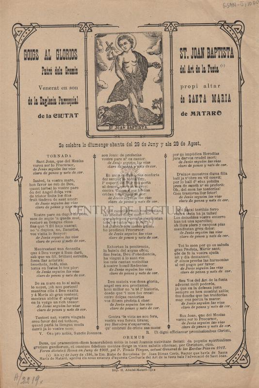 Goigs al glorios St. Joan Baptista, Patró dels Gremis del Art de la Fusta, Venerat en son propi altar de la Esglesia Parroquial de Santa Maria de la ciutat de Mataró, Se celebra lo diumenge abants del 29 de Juny y als 29 de Agost