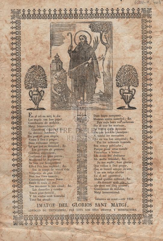 Imatge del glorios Sant Matgí, advocad de trencadura, par tots los seus devots y benefactors