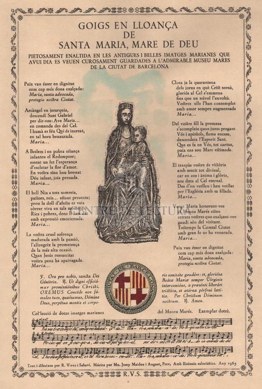 Goigs en lloança de Santa Maria, Mare de Déu, pietosament enaltida en les antigues i i belles imatges marianes que avui dia es veuen curosament guardades a l'admirable museu Mares de la Ciutat de Barcelona.