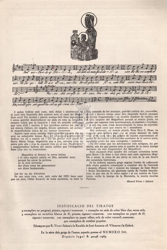 Col·lecció de vint-i-vuit goigs en lloança de les advocacions de la Verge Maria, que hi ha exposades en bells quadres de rajoles al camí dels degotalls o del magnificat, a la muntanya santa de Montserrat